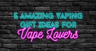 5 amazing gift ideas for vape lovers