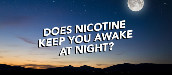 does nicotine keep you awake at night