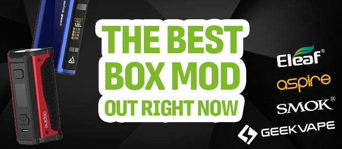 the best box mod out right now
