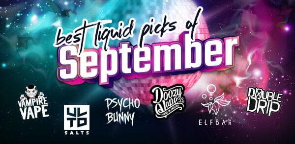 best liquid picks of september NEW