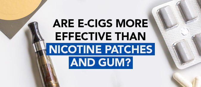 are ecigs more effective than nicotine patches and gum
